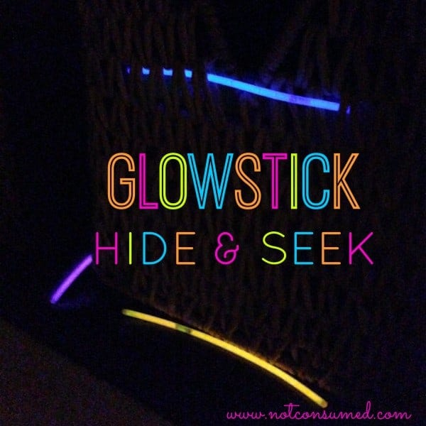 Glowstick Hide and Seek...so many ways to have fun!