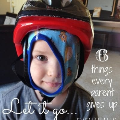 Let it Go: 6 Things Every Parent Gives Up…Eventually