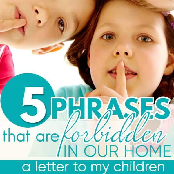5 Phrases That Are Forbidden in Our Home
