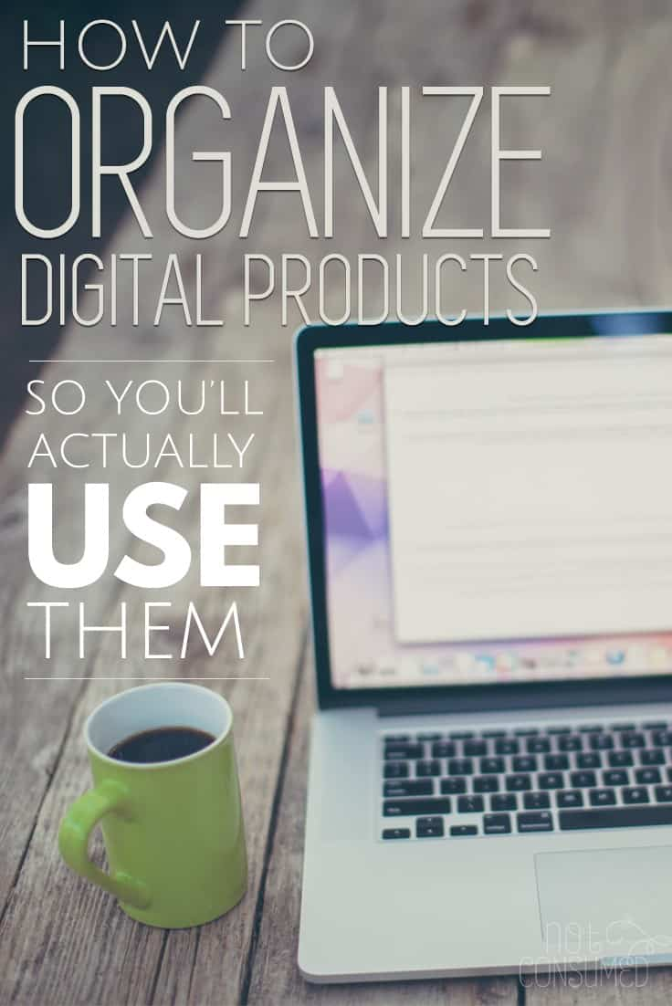 So you bought some digital products. They're cheap and effective. BUT they get lost easily and sometimes never get used. *cough* Let's stop that. The tips will teach you how to organize your digital products so you will actually use them!