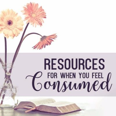 Resources for when you feel consumed