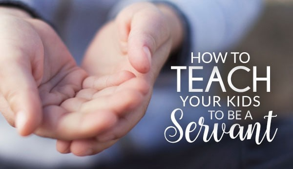 How to teach your kids to be a Servant