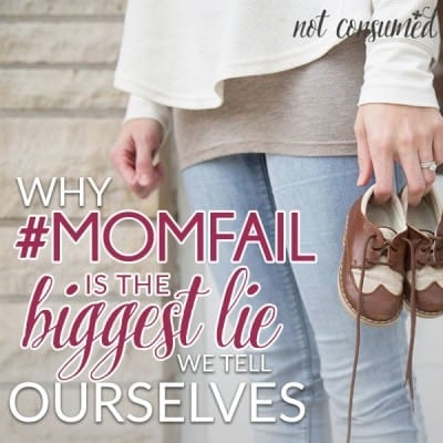 Why #momfail is the biggest lie we tell ourselves
