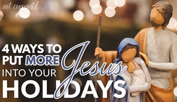 4-ways-to-put-more-jesus-into-your-holidays-fb