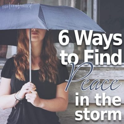 6 Ways to Find Peace in the Storm