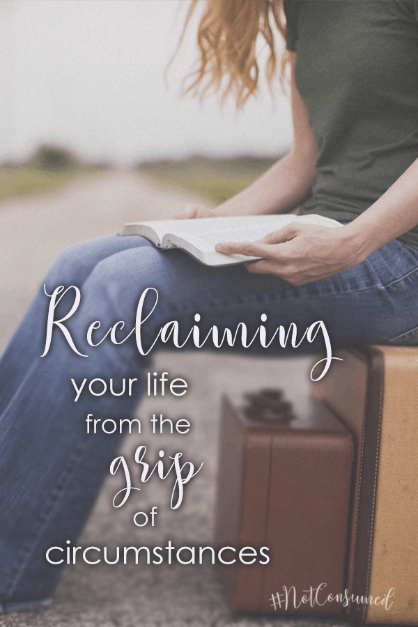 Reclaiming your life from the grip of circumstances is the first and most crucial step in becoming NOT consumed by life's hardships.