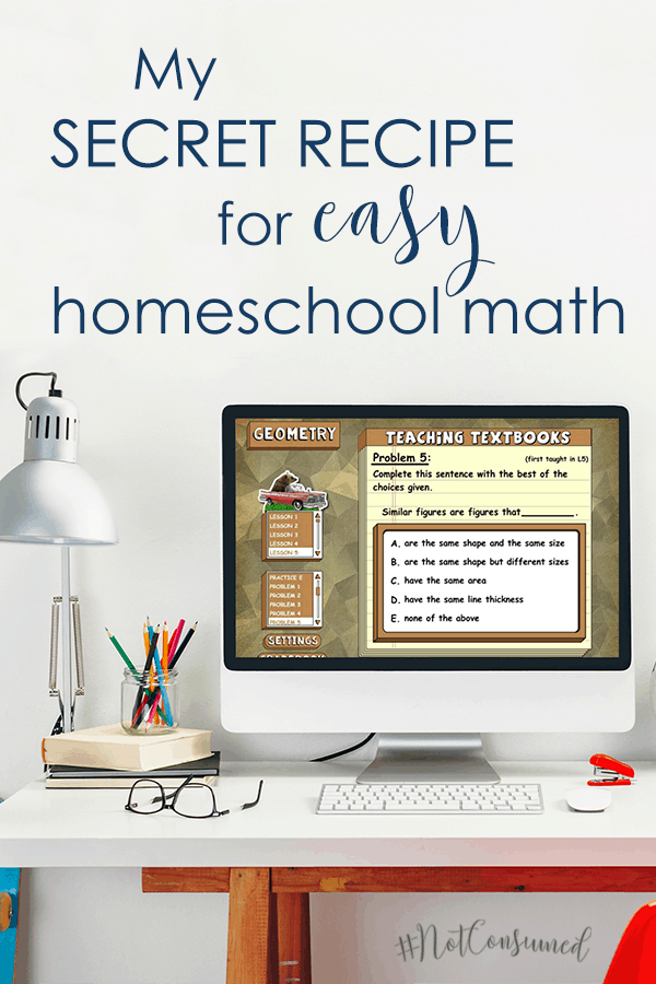 Sometimes homeschool math is frustrating. Take a peek at my not-so-secret recipe for math happiness: Teaching Textbooks. I'll give you a personal tour!