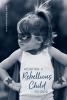 Rebellious Child