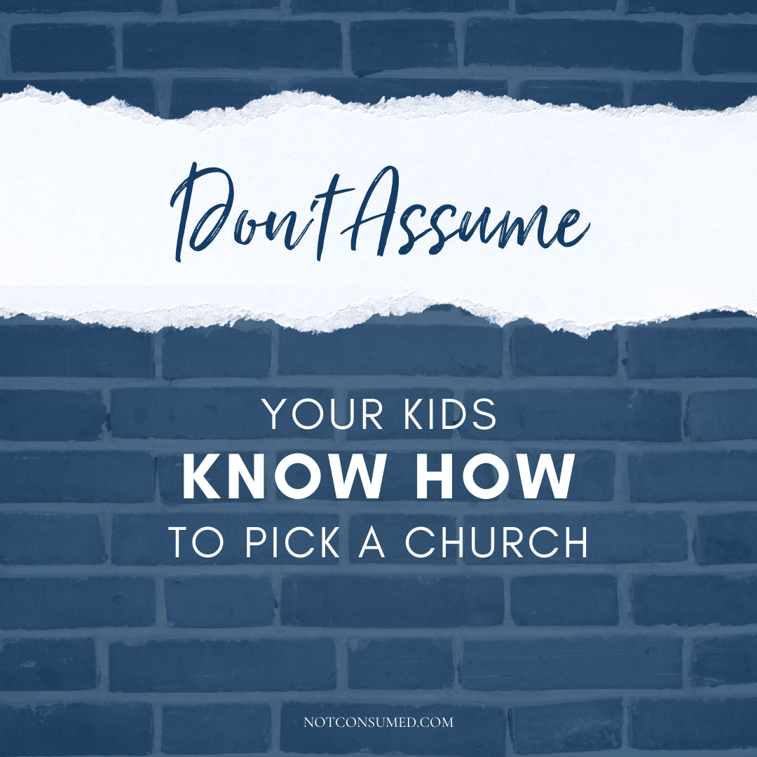 don't assume your kids know how to pick a church