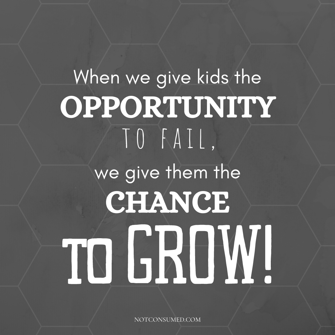 give kids the opportunity to fail