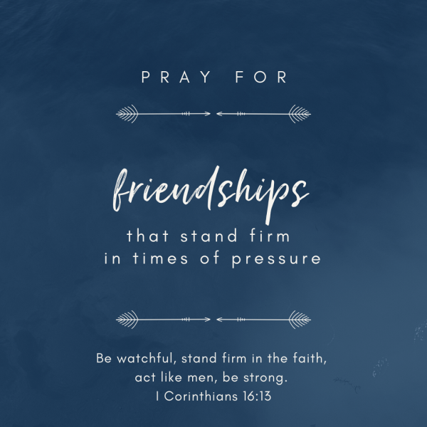 prayers for friendships: friends that stand firm